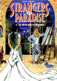 Strangers in Paradise T01 Je rêve que tu m´aimes