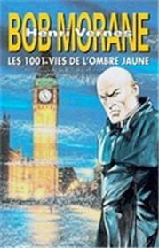 Bob Morane : Les 1001 vies de l´Ombre jaune