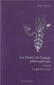 Limites du langage philosophique suivi de La guerre sainte (Les)