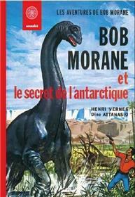 Bob Morane Le secret de l´Antarctique
