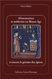 Alimentation et médecine au Moyen-Âge à travers le prisme des épices