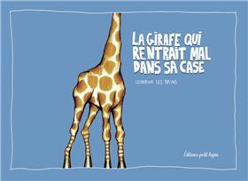 Girafe qui rentrait mal dans sa case (La)