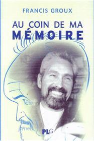 Coin de ma mémoire L´un des fondateurs du festival d´Angoulême se souvient (Au)