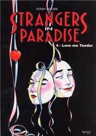 Strangers in Paradise T04 Love me tender