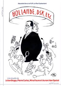 Hollande, DSK, etc
