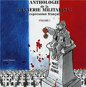 ANTHOLOGIE Vol.1 DE LA CONNERIE MILITARISTE D´EXPRESSION FRANCAISE