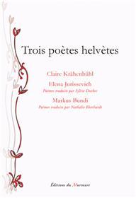 Trois poètes Helvètes