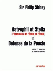 ASTROPHIL ET STELLA suivi de LA DÉFENSE DE LA POÉSIE