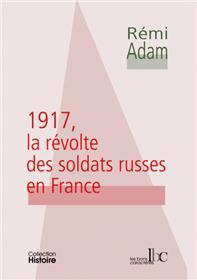 1917 LA REVOLTE DES SOLDATS RUSSES EN FRANCE